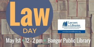 Law Day at the Bangor Public Library @ Bangor Public Library | Bangor | Maine | United States